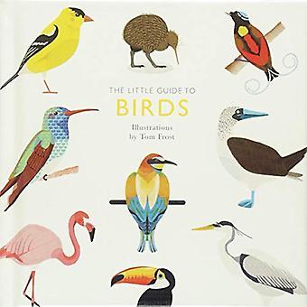 The Little Guide to Birds door Tom Frost - 9781787131644 Boek