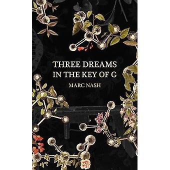 Three Dreams in the Key of G by Marc Nash - 9781911585176 Book