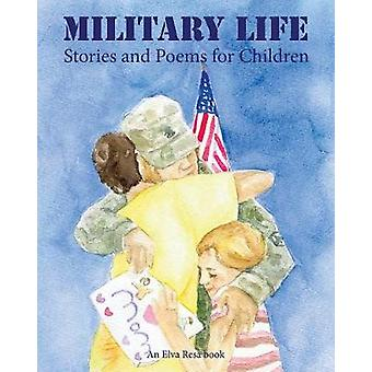 Military Life - Stories and Poems for Children by Peggie Brott - 97819