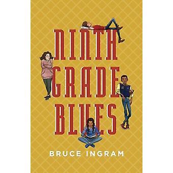Ninth Grade Blues by Bruce Ingram - 9781944962340 Book