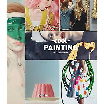 Cool Painting by Carolina Amell - 9788416500048 Book
