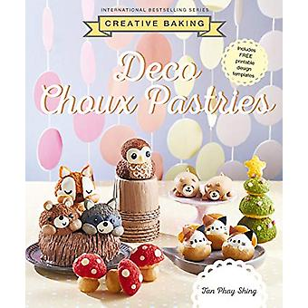Creative Baking - Deco Choux Pastries by Tan Phay Shing - 978981484125