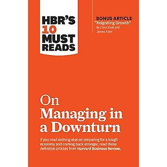HBR's 10 Must Reads on Managing in a Downturn (with bonus article &qu