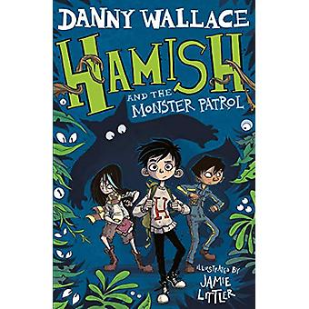 Hamish and the Monster Patrol by Danny Wallace - 9781471167867 Book