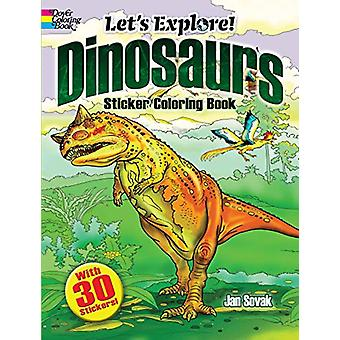 Let's Explore! Dinosaurs Sticker Coloring Book by Jan Sovak - 9780486