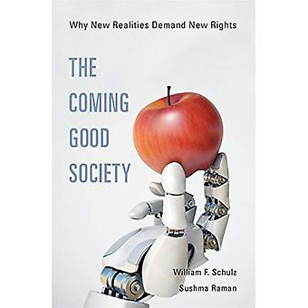 Coming Good Society by William F Schulz
