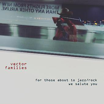 Vector Familjer - För dem på väg att Jazz / Rock We Salute You [CD] USA import