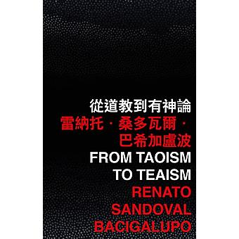 From Taoism to Teaism by Bacigalupo & Renato Sandoval