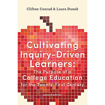 Cultivating InquiryDriven Learners by Conrad & Clifton Professor of Higher Education and Vilas Distinguished Service Professor & University of Wisconsin MadisonDunek & Laura Special Assistant & University of Wisconsin