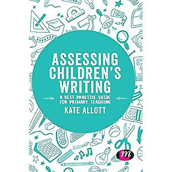 Assessing Children's Writing: A best practice guide for primary teaching (Exploring the Primary Curriculum)