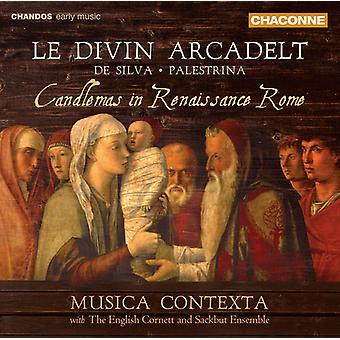 De Silva/Arcadelt/Palestrina - Le Divin Arcadelt: Candlemas in Renaissance Rome [CD] USA import