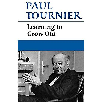 Learning to Grow Old by Paul Tournier - 9780334008835 Book