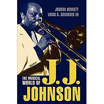 The Musical World of J.J. Johnson (Studies in jazz)