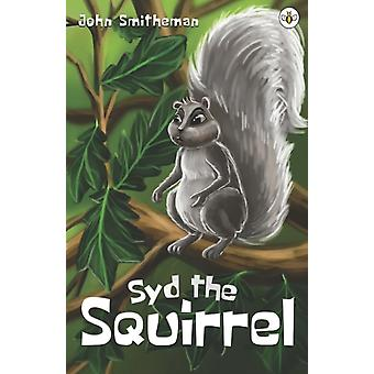 Syd the Squirrel by John Smitheman