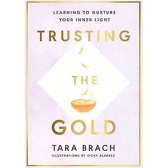 Trusting the Gold Learning to nurture your inner light