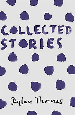 Collected Stories 9781780227306 by Dylan Thomas