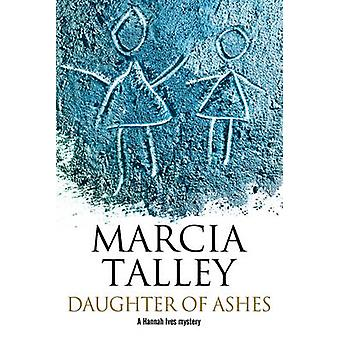 Daughter of Ashes A Hannah Ives murder mystery. by Talley & Marcia