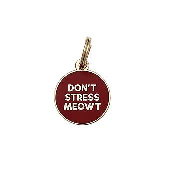 Pet Id Tag - Dont Stress Meowt