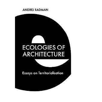 Ecologies of Architecture