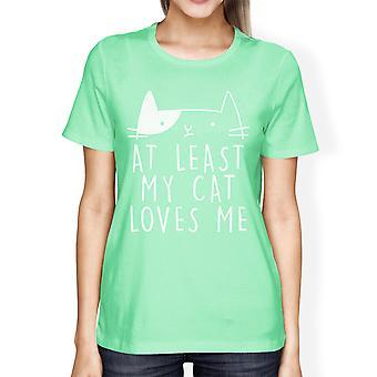 In ieder geval mijn kat houdt Womens Mint Tshirt unieke giften voor Cat Lover