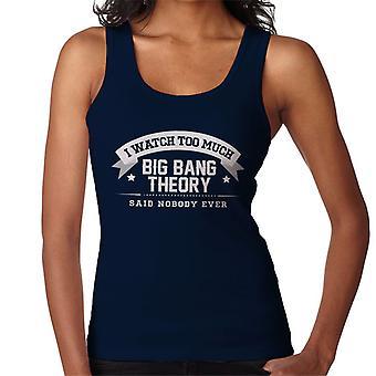Katson liikaa Big Bang Theory sanonut kenellekään koskaan naisten liivi