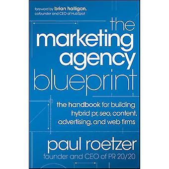 The Marketing Agency Blueprint - The Handbook for Building Hybrid PR -