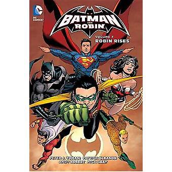 Batman e Robin - Vol. 7 - Robin sobe por Patrick Gleason - Andy Kuber