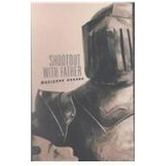 Schusswechsel mit Vater von Marianne Hauser - 9781573661003 Buch