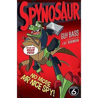No More Mr Nice Spy door Guy Bass - 9781847159090 Boek