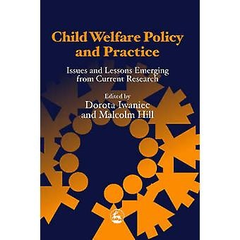 Child Welfare Policy and Practice - Issues and Lessons Emerging from C