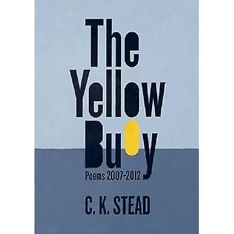 The Yellow Buoy - Poems 2007-2012 by C. K. Stead - 9781869407353 Book