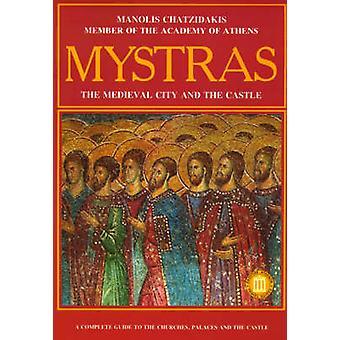 Mystras - de middeleeuwse stad en het kasteel door Manolis Chatzidakis - E.