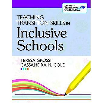 Didactische en pedagogische vaardigheden van de overgang in inclusieve scholen door Teresa Grossi - Ca