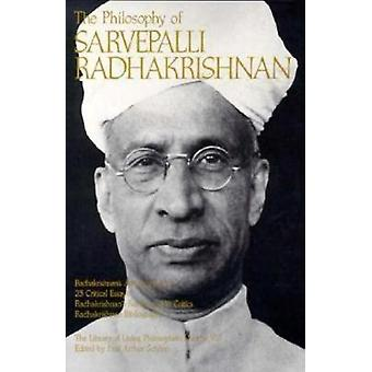The Philosophy of Sarvepalli Radhakrishnan by S. Radhakrishnan - Paul