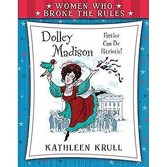 Femmes qui enfreignaient les règles: Dolley Madison