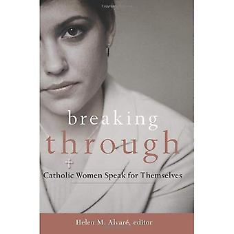Bryta igenom: Katolska kvinnor talar för sig själva
