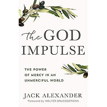De impuls van God: De kracht van Mercy in een onvergevende wereld