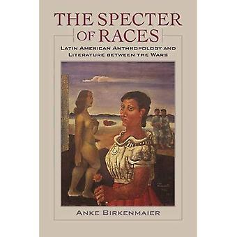 Das Gespenst des Rennen: lateinamerikanischen Anthropologie und Literatur zwischen den Kriegen (New World Studies)