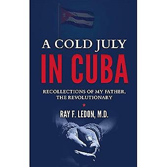 A Cold July in Cuba: Recollections of My Father,� the Revolutionary