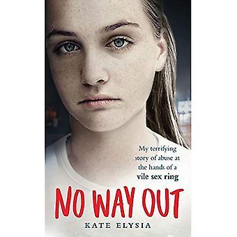 Ingen vei ut: min skremmende historien om overgrep fra en sjofel sex ring