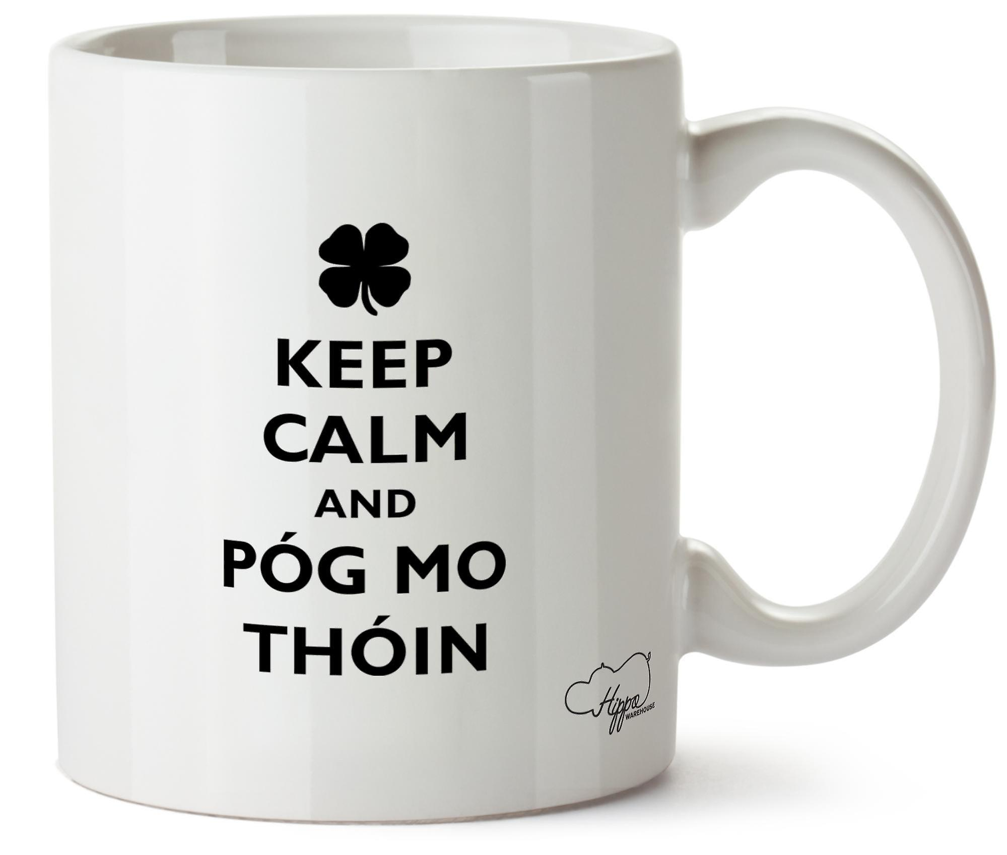 Hippowarehouse сохранить спокойствие и Pog Mo Thoin (поцеловать мою задницу) напечатаны Кубка керамическая кружка 10oz