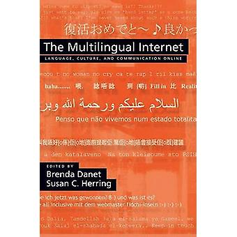 The Multilingual Internet by Danet & Brenda
