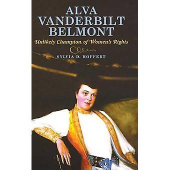 Alva Vanderbilt Belmont osannolikt förkämpe för kvinnors rättigheter genom Hoffert & Sylvia D.