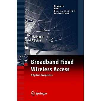 Broadband Fixed Wireless Access  A System Perspective by Engels & Marc