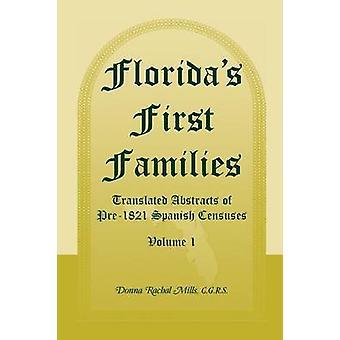 Floridas erste Familien übersetzt Abstracts der Pre1821 spanischen Volkszählungen Band 1 von Mühlen & Donna Rachal