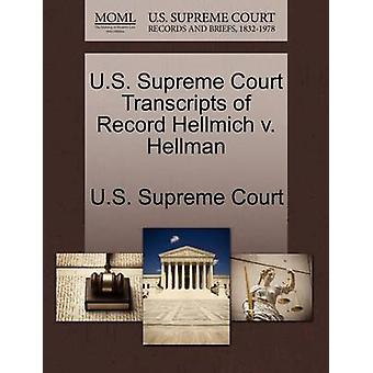 U.S. Supreme Court Transcripts of Record Hellmich v. Hellman by U.S. Supreme Court