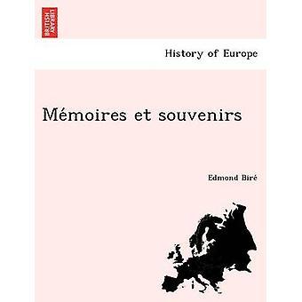 Memoires et souvenirs by Bire & Edmond