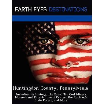 Huntingdon Condado Pennsylvania incluyendo su historia el Museo de mineros de carbón amplio Top y entretenimiento centro de bosque estatal Rothrock y más por Clyde & Sharon