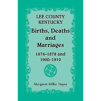 Lee County Kentucky fødsler, dødsfald og ægteskaber 18741878 og 19001910 af Hayes & Margaret Millar