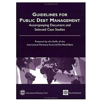 Guidelines for Public Debt Management Accompanying Document and Selected Case Studies